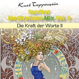 Sanfter Meditations-Mix Vol. II (Die Kraft der Worte II) Titelbild