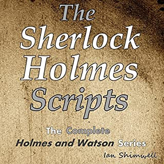 The Sherlock Holmes Scripts: The Complete Holmes and Watson Series cover art