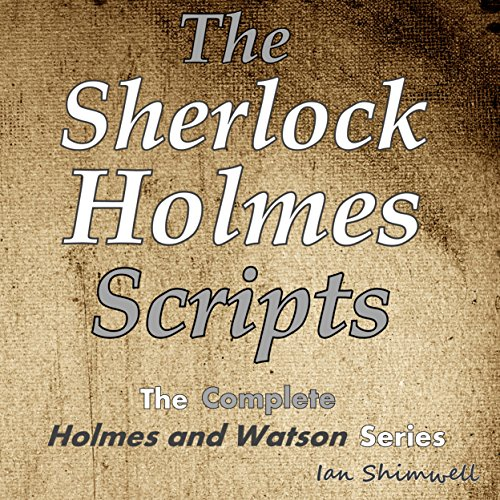 The Sherlock Holmes Scripts: The Complete Holmes and Watson Series     The Holmes and Watson Series, Book 5              De :                                                                                                                                 Ian Shimwell                               Lu par :                                                                                                                                 Kevin Theis                      Durée : 3 h et 35 min     Pas de notations     Global 0,0