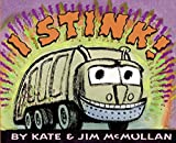 I Stink! (Kate and Jim Mcmullan)