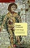 L'arte lunga. Storia della medicina dall'antichità a oggi