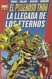 El Poderoso Thor. La Llegada De Los Eternos (Marvel Gold)