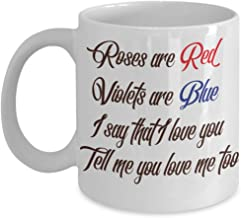 Sweet Romantic Mug Gift - Roses are Red Violets are Blue I Say that I Love You Tell Me You Love Me Too