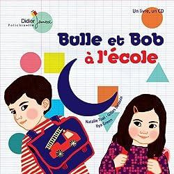 Livre rentrée maternelle Bulle et Bob à l'école