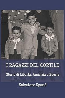 I Ragazzi del Cortile: Storie di Libertà, Amicizia e Poesia