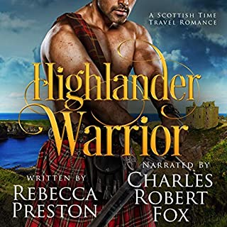 Highlander Warrior: A Scottish Time Travel Romance     Highlander In Time Series, Book 2              By:                                                                                                                                 Rebecca Preston                               Narrated by:                                                                                                                                 Charles Robert Fox                      Length: 6 hrs and 5 mins     1 rating     Overall 4.0