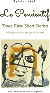 Le Pendentif: Easy Short Stories with English Glossary (French Edition)