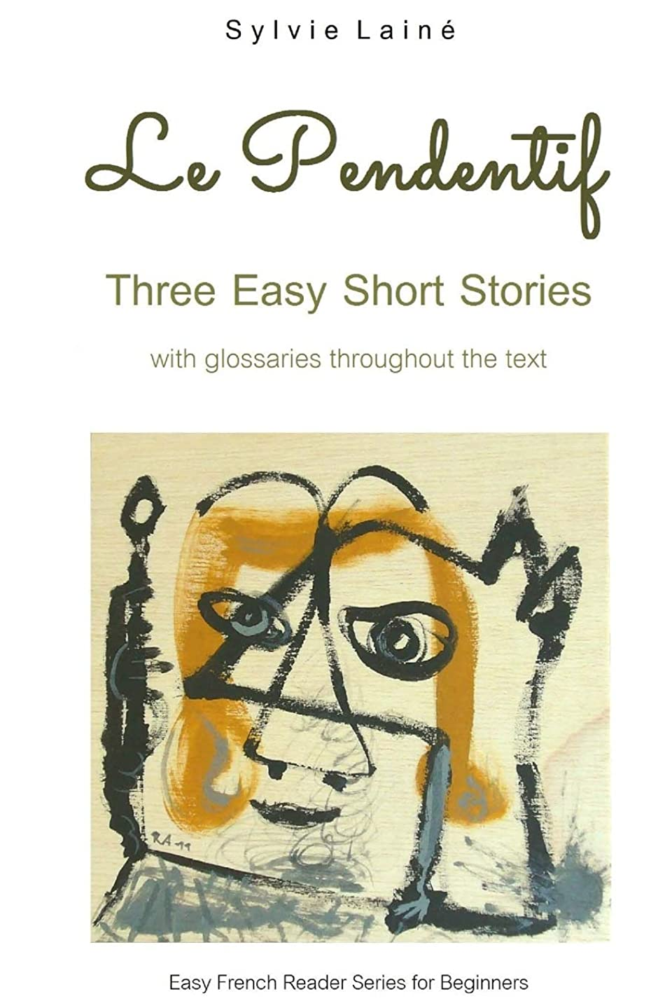 見落とす画像慈悲Le Pendentif: Easy Short Stories with English Glossary (Easy French Reader Series for Beginners)