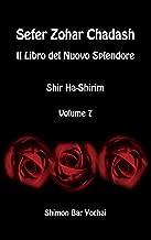 Sefer Zohar Chadash: Il Libro del Nuovo Splendore - Shir Ha-Shirim - Volume 7 (Italian Edition)
