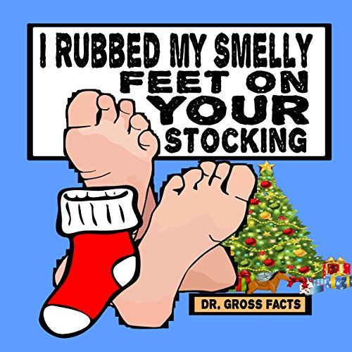 I Rubbed My Smelly Feet on Your Stocking cover art