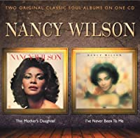 This Mother's Daughter / I've Never Been to Me by Nancy Wilson (2012-02-21)