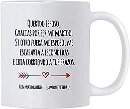 Regalo de Aniversario de Bodas para mi Querido Esposo. Taza de 11 onzas Para Pareja en el dia de San Valentin o Cumpleanos. Gift idea for Latino Husband.