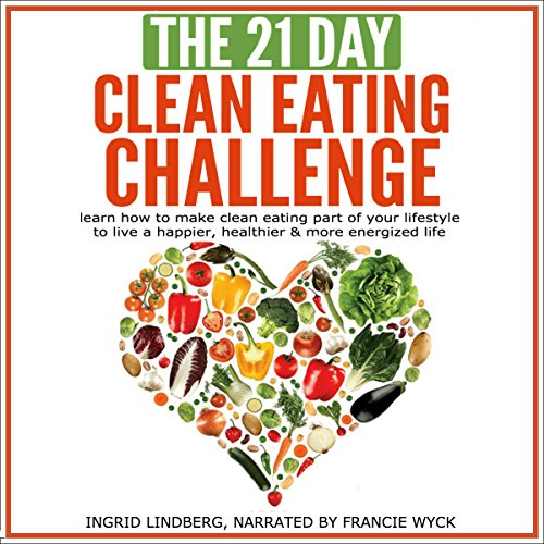The 21-Day Clean Eating Challenge cover art