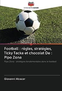 Football: règles, stratégies, Ticky Tacka et chocolat De: Pipo Zona