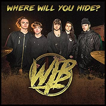 Where Will You Hide?