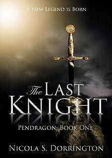 The Last Knight (Pendragon Book 1)