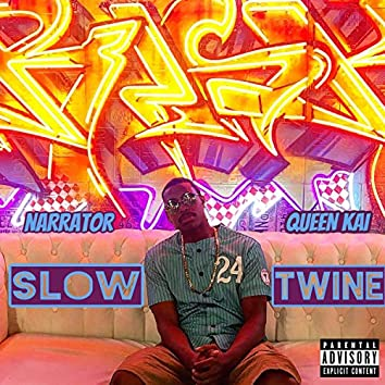 Slow Twine (feat. Queen Kai)