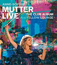 Anne-Sophie Mutter: Club Album: Live from Yellow Lounge