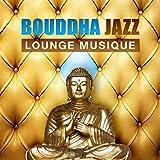 Bouddha Jazz (Lounge musique, Café bar, Relaxante vie nocturne, Bossa nova sons, Détente profonde)