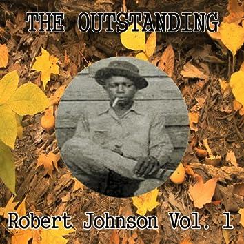 The Outstanding Robert Johnson Vol. 1