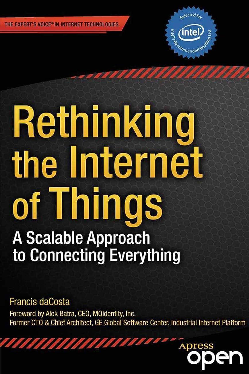 オリエントそのクリームRethinking the Internet of Things: A Scalable Approach to Connecting Everything (English Edition)