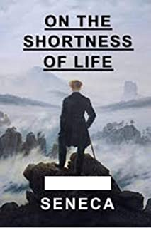 On the Shortness of Life illustrated by seneca