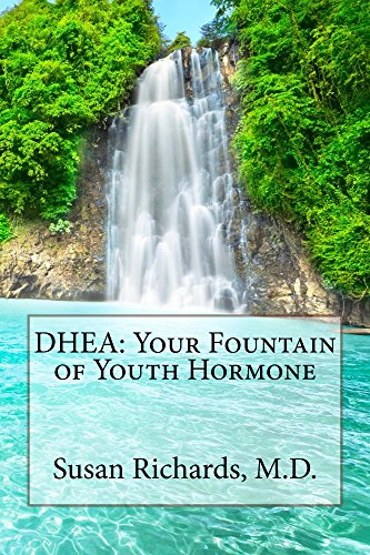 DHEA: Your Fountain of Youth Hormone (English Edition)