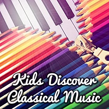 Kids Discover Classical Music – Science, Alternative Music, Children Activities with Classics, Knowledge