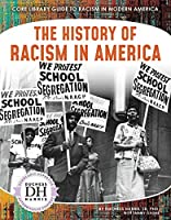 The History of Racism in America (Core Library Guide to Racism in Modern America)