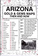 Arizona, Gold & Gems, 5;Map Set Then & Now