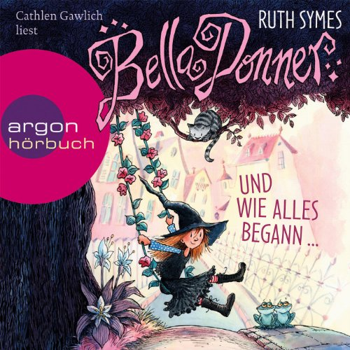 Bella Donner und wie alles begann...     Bella Donner 1              By:                                                                                                                                 Ruth Symes                               Narrated by:                                                                                                                                 Cathlen Gawlich                      Length: 1 hr and 51 mins     Not rated yet     Overall 0.0