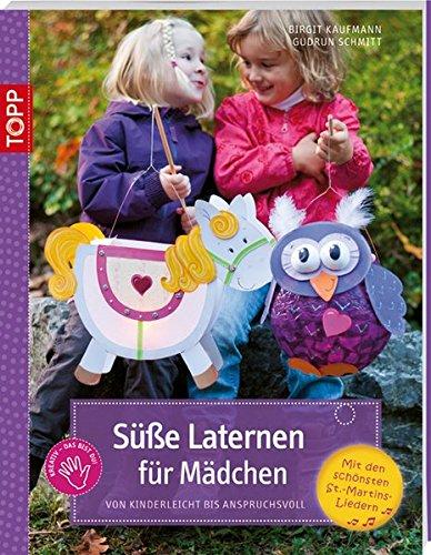 Süße Laternen für Mädchen: Von kinderleicht bis anspruchsvoll (kreativ.kompakt.kids)