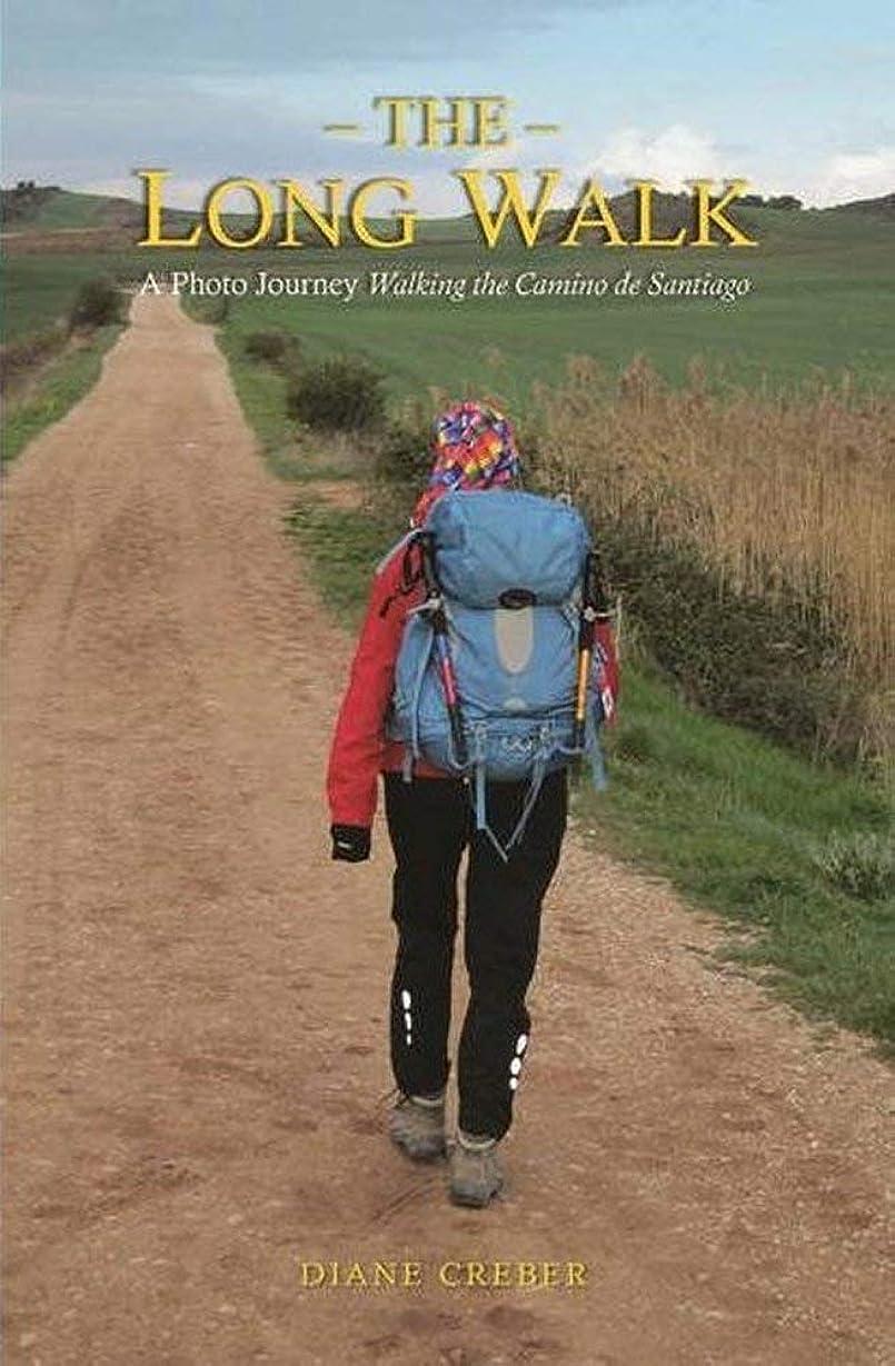 解決がっかりするThe Long Walk: A Photo Journey Walking the Camino de Santiago (English Edition)