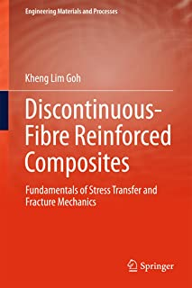 Discontinuous-Fibre Reinforced Composites: Fundamentals of Stress Transfer and Fracture Mechanics (Engineering Materials and Processes)