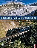 Erlebnis Furka-Bergstrecke: Aventure Ligne sommitale de la Furka - Peter Krebs