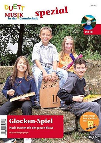 Glockenspiel - Musik machen mit der ganzen Klasse, zur Aktion KIDS PLAY BELLS von Lets make music, (inkl. Zeitschriften-Sonderheft mit CD)