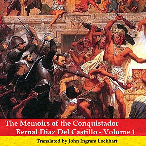 The Memoirs of the Conquistador Bernal Diaz del Castillo - Volume 1 audiobook cover art