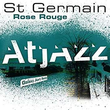 Rose rouge (Atjazz Galaxy Aart Remix)