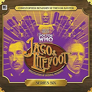 Jago & Litefoot, Series 6                   By:                                                                                                                                 Jonathan Morris,                                                                                        Matthew Sweet,                                                                                        Justin Richards                               Narrated by:                                                                                                                                 Trevor Baxter,                                                                                        Christopher Benjamin,                                                                                        Lisa Bowerman,                   and others                 Length: 4 hrs and 55 mins     18 ratings     Overall 4.6