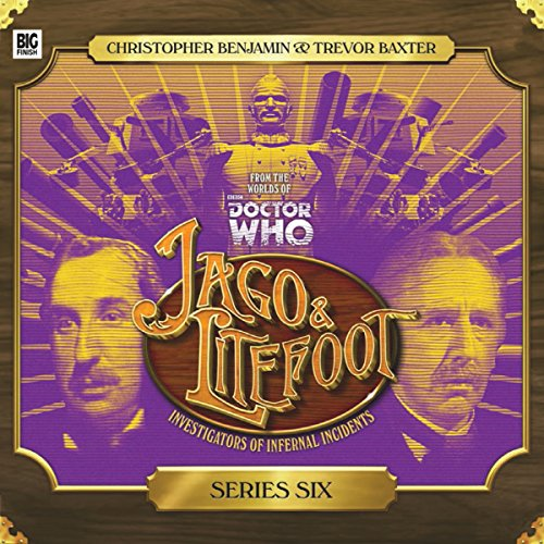 Jago & Litefoot, Series 6                   De :                                                                                                                                 Jonathan Morris,                                                                                        Matthew Sweet,                                                                                        Justin Richards                               Lu par :                                                                                                                                 Trevor Baxter,                                                                                        Christopher Benjamin,                                                                                        Lisa Bowerman,                   and others                 Durée : 4 h et 55 min     1 notation     Global 5,0