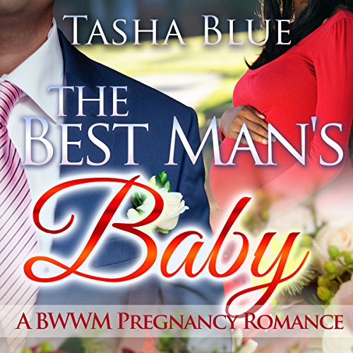 The Best Man's Baby     A BWWM Pregnancy Romance              By:                                                                                                                                 Tasha Blue                               Narrated by:                                                                                                                                 Andrea Mitchell                      Length: 2 hrs and 55 mins     65 ratings     Overall 3.7