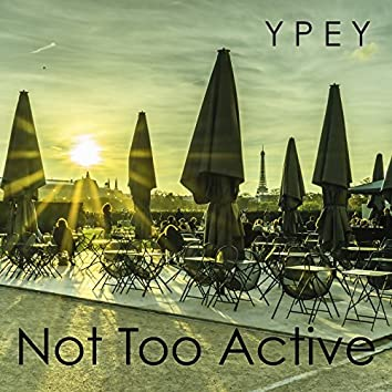 Not Too Active