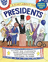 Smart About the Presidents  by Jon Buller, Maryann Cocca-Leffler, Dana Regan, Susan Saunders, and Jill Weber
