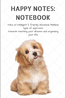HAPPY NOTES: NOTEBOOK Take an intelligent & friendly Havanese Maltese type of approach towards reaching your dreams and organizing your life.: Journal ... 120-page, Lined, 8.5 x 11 in (21.6 x 27.9 cm)