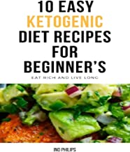 10 Easy Ketogenic Diet Recipes For Beginner's: Eat Rich And Live Long