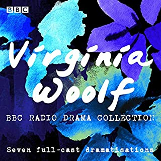 The Virginia Woolf BBC Radio Drama Collection     Seven Full-Cast Dramatisations              By:                                                                                                                                 Virginia Woolf                               Narrated by:                                                                                                                                 Fenella Woolgar,                                                                                        full cast,                                                                                        Juliet Stevenson,                   and others                 Length: 13 hrs and 33 mins     1 rating     Overall 5.0