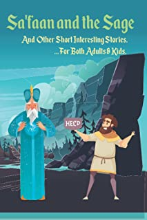 Sa'faan and the Sage: And Other Short Interesting Stories for Both Adults & Kids