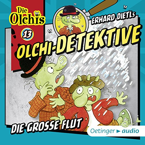 Die große Flut     Die Olchi-Detektive 13              By:                                                                                                                                 Erhard Dietl,                                                                                        Barbara IIand-Olschewski                               Narrated by:                                                                                                                                 Wolf Frass,                                                                                        Peter Weis,                                                                                        Patrick Bach,                   and others                 Length: 41 mins     Not rated yet     Overall 0.0