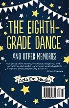 El baile de octavo y otros recuerdos / The Eighth Grade Dance and Other Memories (Spanish Edition)