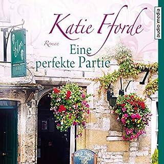 Eine perfekte Partie                   Autor:                                                                                                                                 Katie Fforde                               Sprecher:                                                                                                                                 Sonja Szylowicki                      Spieldauer: 7 Std. und 27 Min.     4 Bewertungen     Gesamt 4,8